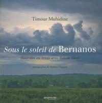 Timour Muhidine - Sous le soleil de Bernanos - Itinéraire en Artois avec Tahsin Yücel.
