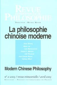 Anne Cheng et Ivan-P Kamenarovic - Revue internationale de philosophie N° 232, Avril 2005 : La philosophie chinoise moderne - Edition bilingue français-anglais.