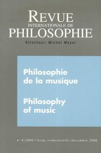 Jerrold Levinson et Paul Thom - Revue internationale de philosophie N° 238, Décembre 200 : Philosophie de la musique/Philosophy of music.