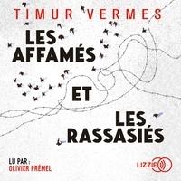 Timur Vermes et Mathilde Sobottke - Les affamés et les rassasiés.