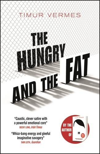 The Hungry and the Fat. A bold new satire by the author of LOOK WHO'S BACK