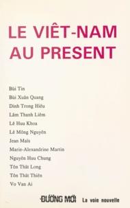 Tin Bùi et Xuân Quang Bùi - Le Viêt-Nam au présent.