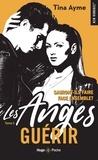 Tina Ayme - Les anges Tome 3 : Guérir.