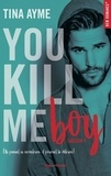 Tina Ayme - You Kill Me  : You Kill Me Boy - Saison 1.