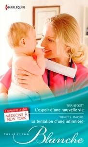 Tina Beckett et Wendy-S Marcus - L'espoir d'une nouvelle vie - La tentation d'une infirmière - Série Médecins à New York, tomes 5 & 6.