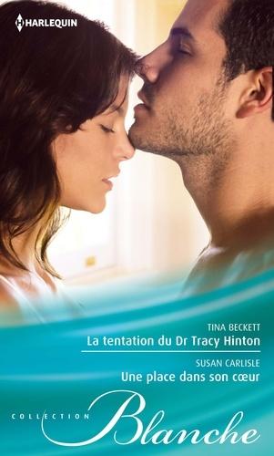 La tentation du Dr Tracy Hinton - Une place dans son coeur
