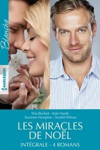 Tina Beckett et Kate Hardy - Les miracles de Noël : l'intégrale.