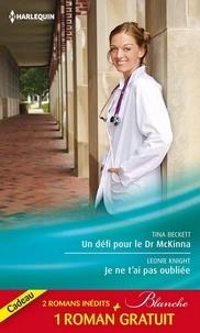Tina Beckett et Leonie Knight - Un défi pour le Dr McKinna - Je ne t'ai pas oubliée - La tentation du Dr Dolan.