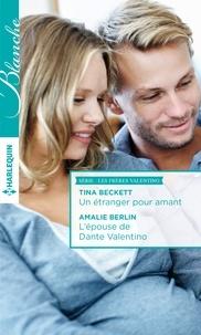 Tina Beckett et Amalie Berlin - Un étranger pour amant - L'épouse de Dante Valentino.