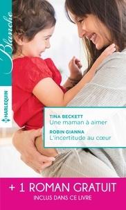 Tina Beckett et Robin Gianna - Une maman à aimer - L'incertitude au coeur - Un très séduisant médecin.
