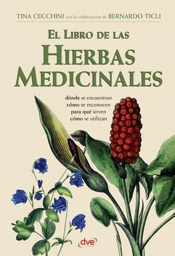 Tina Cecchini et Bernardo Ticli - El libro de las hierbas medicinales.