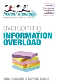Tina Konstant - Instant Manager: Overcoming Information Overload.