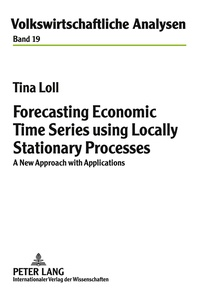 Tina Loll - Forecasting Economic Time Series using Locally Stationary Processes - A New Approach with Applications.