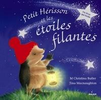 Tina MacNaughton et Christina Butler - Petit Hérisson et les étoiles filantes.