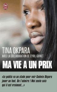Tina Okpara - Ma vie a un prix.