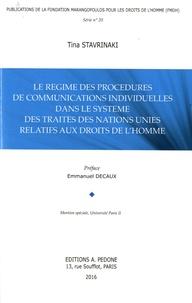 Tina Stavrinaki - Le régime des procédures de communications individuelles dans le système des traités des Nations Unies relatifs aux droits de l'homme.