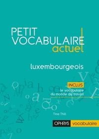 Tina Thill - Petit vocabulaire actuel luxembourgeois.