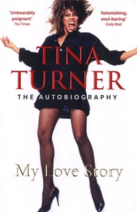 Tina Turner - Tina Turner, My Love Story - The Autobiography.