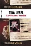 Tina Uebel - La vérité sur Frankie.