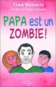 Tina Valente - Papa est un zombie !.