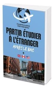 Tina Winfield Achkar et Marie-Anne Renaux - Partir étudier à l'étranger après le bac.