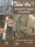 """Tinaig Clodoré-Tissot et Patrick Kersalé - Instruments et """"musiques"""" de la préhistoire. 1 CD audio"""