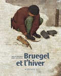 Tine Luk Meganck et Sabine van Sprang - Bruegel et l'Hiver.