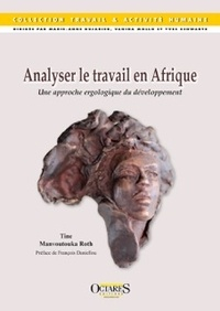Tine Mavoutouka Roth - Analyse le travail en Afrique - Une approche ergologique du développement.