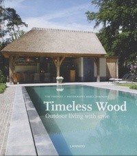 Timeless wood- Outdoor living with style - Tine Verdickt |