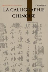 Tingyou Chen - La calligraphie chinoise.