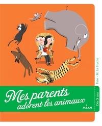Tino et Magali Le Huche - Mes parents adorent les animaux.