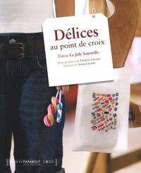 Tinou Le Joly Sénoville - Délices au point de croix.