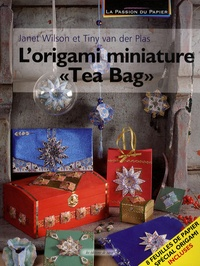 "Tiny Van der Plas et Janet Wilson - L'origami miniature ""Tea Bag""."