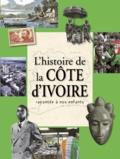 Tiona Ferdinand Ouattara - Histoire de la Côte d'Ivoire racontée à nos enfants.