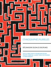 Tiphaine Barthélemy et Philippe Combessie - Ethnographies plurielles - Déclinaisons selon les disciplines.
