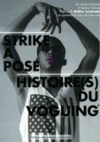 Tiphaine Bressin et Jérémy Patinier - Strike a pose : histoire(s) du voguing - De 1930 à aujourd'hui, de New York à Paris.