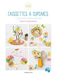 Caissettes à cupcakes - 26 idées déco girly pour créer sans cuisiner.pdf