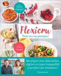 Tiphaine Campet et Arnaud Cocaul - Flexicru - Tout cru ou presque !.