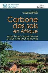 Tiphaine Chevallier et Tantely M Razafimbelo - Carbone des sols en Afrique - Impacts des usages des sols et des pratiques agricoles.