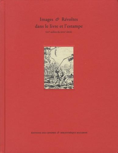 Images Revoltes Dans Le Livre Et L Estampe Xive Milieu Du Xviiie Siecle Beau Livre
