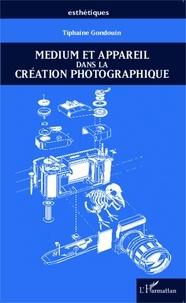 Tiphaine Gondouin - Medium et appareil dans la création photographique.
