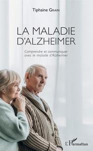 La maladie dAlzheimer - Comprendre et communiquer avec le malade dAlzheimer.pdf