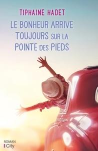 Téléchargement gratuit pdf et ebook Le bonheur arrive toujours sur la pointe des pieds en francais