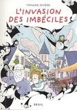 Tiphaine Rivière - L'invasion des imbéciles Tome 1 : .