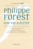 Tiphaine Samoyault et Alexandre Gefen - Philippe Forest, une vie à écrire - Actes du colloque international.