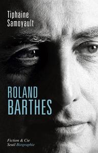 Tiphaine Samoyault - Roland Barthes.