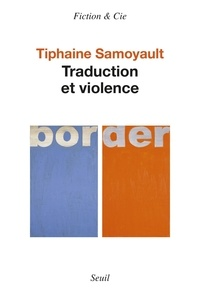 Tiphaine Samoyault - Traduction et violence.