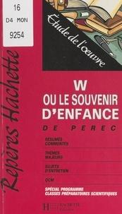 Tiphaine Samoyault - W ou Le souvenir d'enfance, de Perec - Étude de l'œuvre.