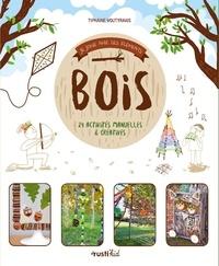 Tiphaine Voutyrakis - Bois - 24 activités manuelles et créatives.