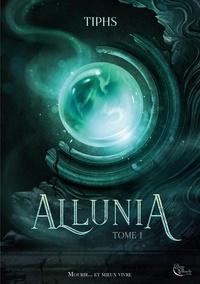 Tiphs - Allunia Tome 1 : .